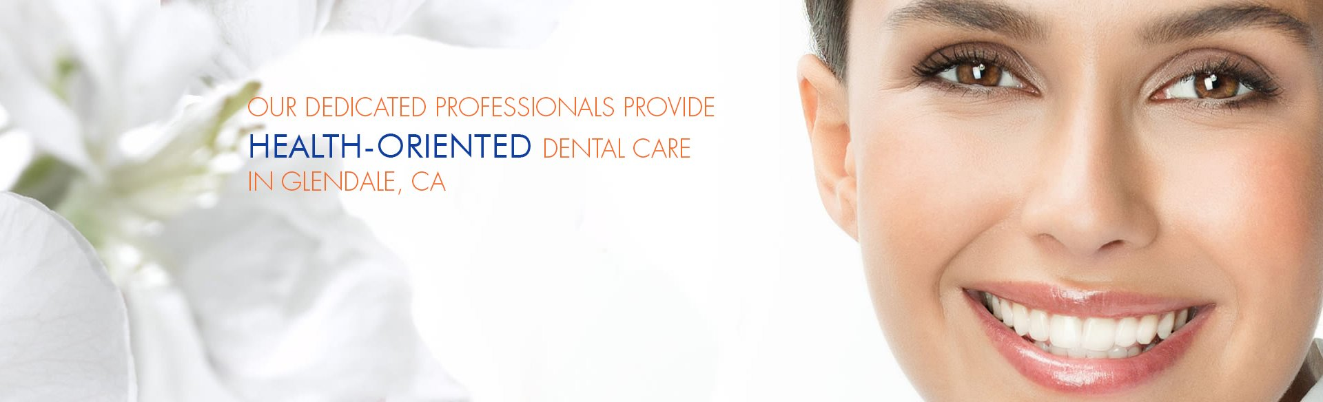 Our Dedicated Professionals Provide health-Oriented Dental Care